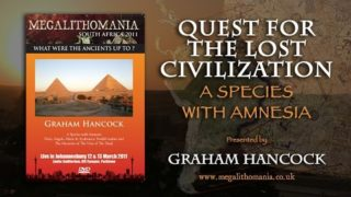 Graham Hancock: Quest for the Lost Civilization – A Species with Amnesia FULL LECTURE