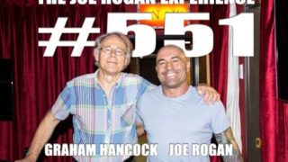 Joe Rogan Experience #551 – Graham Hancock