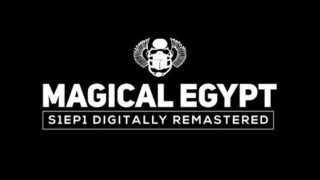 Magical Egypt Series 1 Episode One – Remastered in HD