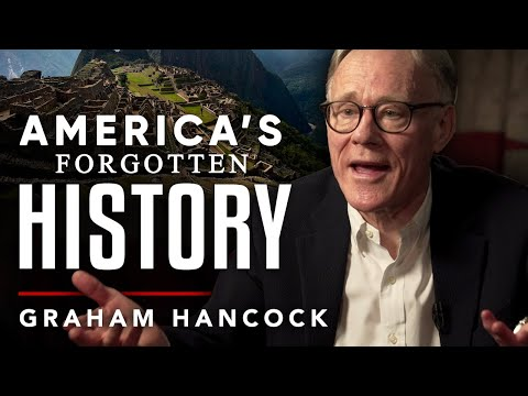 NORTH AND SOUTH AMERICA'S FORGOTTEN HISTORY – Graham Hancock | London Real