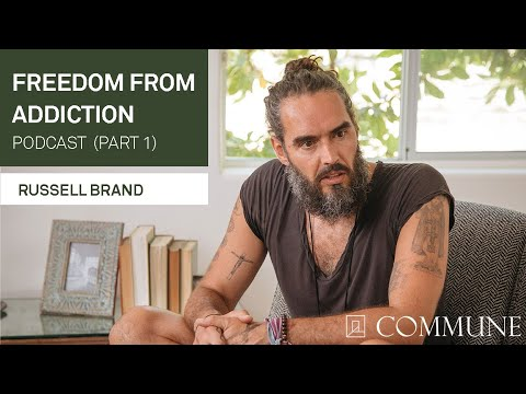 Russell Brand: Freedom from Addiction Podcast (Part 1)