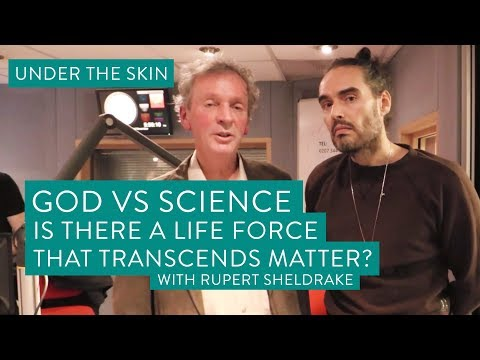 Science Vs God – Is There A Life Force That Transcends Matter?    Under The Skin with Russell Brand