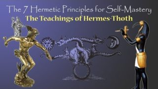 The 7 Hermetic Principles for Self-Mastery – The Teachings of Hermes Trismegistus – Hermes -Thoth