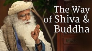 The Way of Shiva and Buddha – Sadhguru